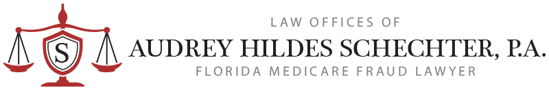 Law Offices of Audrey Hildes Schechter, P.A. Florida Medicare Fraud Lawyer